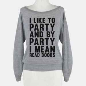 394atg-w484h484z1-52484-i-like-to-party-and-by-party-i-mean-read-books